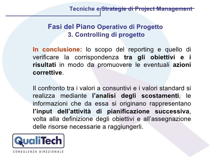 Tecniche e Strategie di Project Management Fasi del Piano  Operativo di Progetto  3. Controlling di progetto In conclusion...