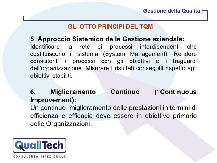 Gestione della Qualità Gestione della Qualità GLI OTTO PRINCIPI DEL TQM 5 .  Approccio Sistemico della Gestione aziendale:...