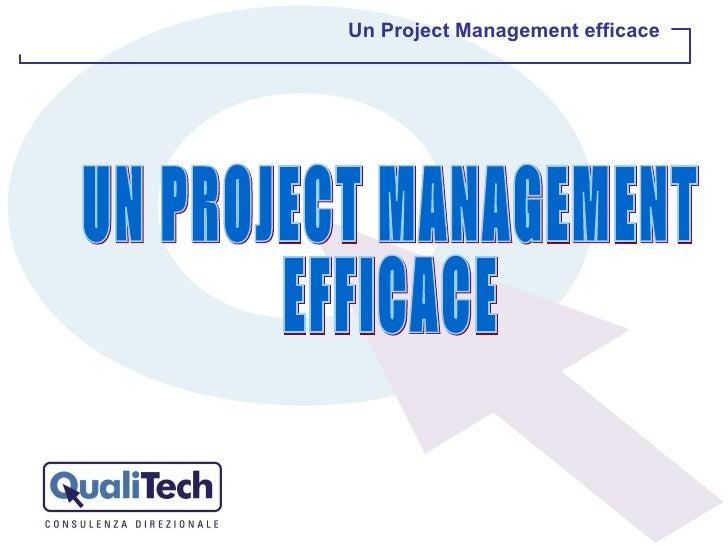 UN PROJECT MANAGEMENT  EFFICACE Un Project Management efficace
