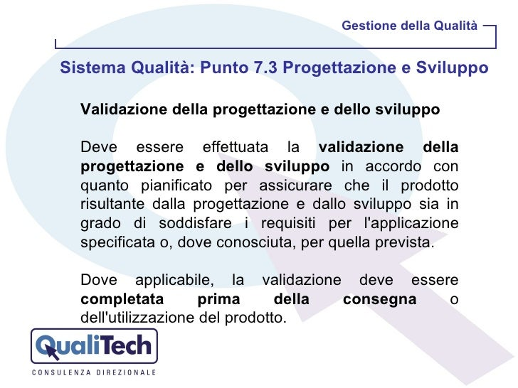 Gestione della Qualità Sistema Qualità: Punto 7.3 Progettazione e Sviluppo  Validazione della progettazione e dello svilup...