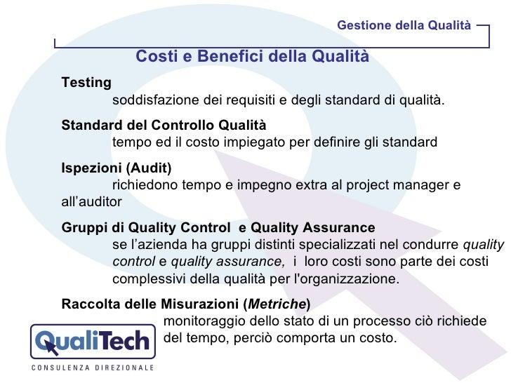 Gestione della Qualità Testing soddisfazione dei requisiti e degli standard di qualità.  Standard del Controllo Qualità te...