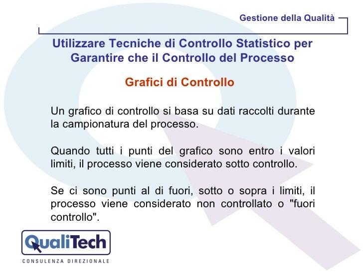 Gestione della Qualità Grafici di Controllo  Utilizzare Tecniche di Controllo Statistico per Garantire che il Controllo de...