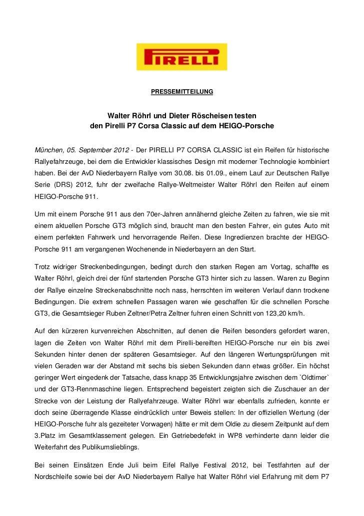 PRESSEMITTEILUNG                       Walter Röhrl und Dieter Röscheisen testen                  den Pirelli P7 Corsa Cla...