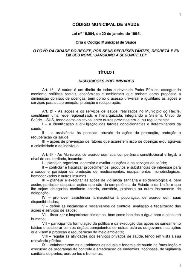 1 1 CÓDIGO MUNICIPAL DE SAÚDE Lei nº 16.004, de 20 de janeiro de 1995. Cria o Código Municipal de Saúde O POVO DA CIDADE D...