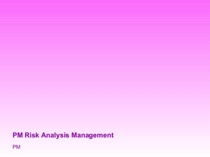 PM Risk Analysis Management PM