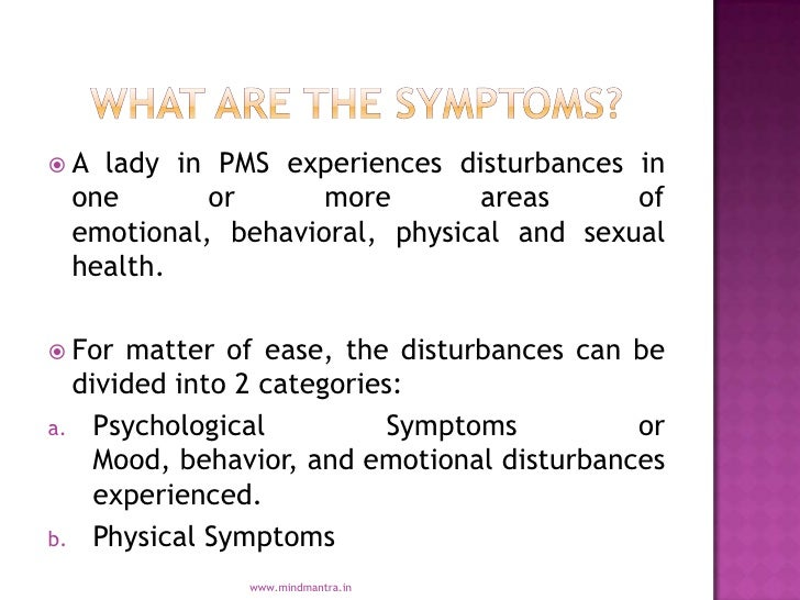 characteristics of pms the premenstrual syndrome Background: premenstrual disorders usually refer to premenstrual syndrome ( pms) and premenstrual dysphoric disorder (pmdd) of premenstrual disorders (pms and pmdd) based on premenstrual assessment scale (pas) and also to determine the association of some demographic and menstrual characteristics with.