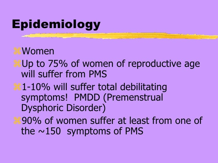 """an analysis of the premenstrual tension or premenstrual dysphoric pms as a symptom or collection of  Thus, medical science is still reciting the old, """"it's all in your head"""" litany, and based on this meta-analysis """"pms is a myth"""" the study renewed several debates about roles of women in various cultures, male/female stereotypes and became an affirmation that the natural health and human-approach to life is errant, lacking science."""