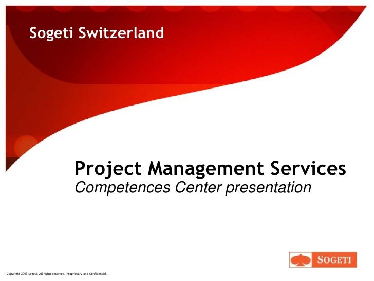 Sogeti Switzerland<br />Project Management Services<br />Competences Center presentation<br />
