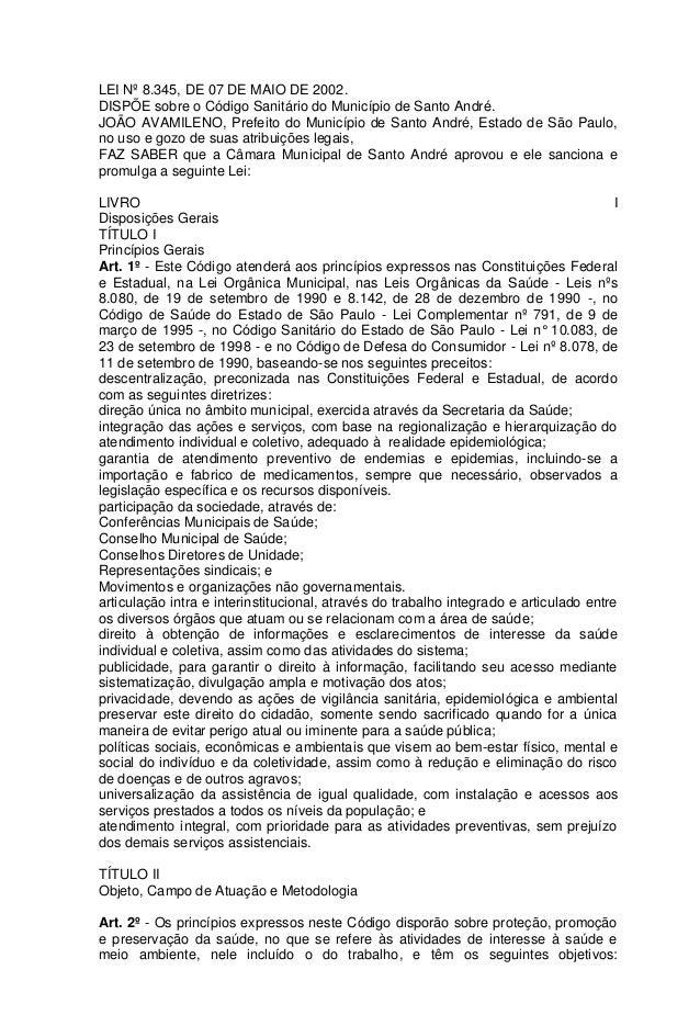 LEI Nº 8.345, DE 07 DE MAIO DE 2002. DISPÕE sobre o Código Sanitário do Município de Santo André. JOÃO AVAMILENO, Prefeito...