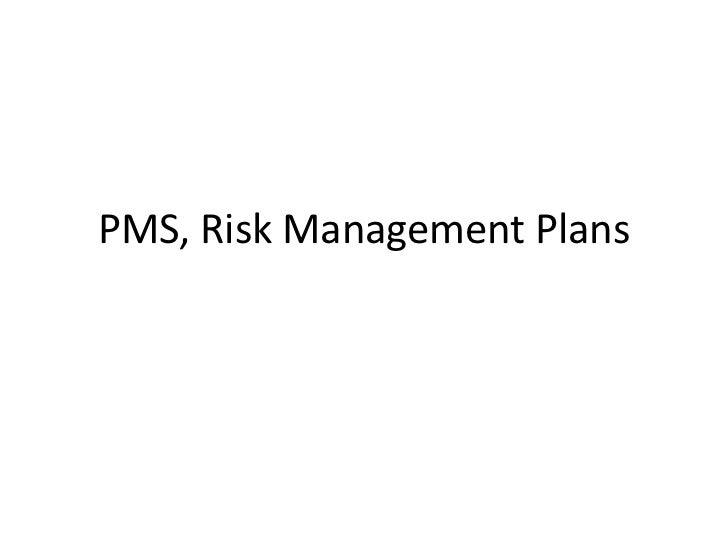 PMS, Risk Management Plans