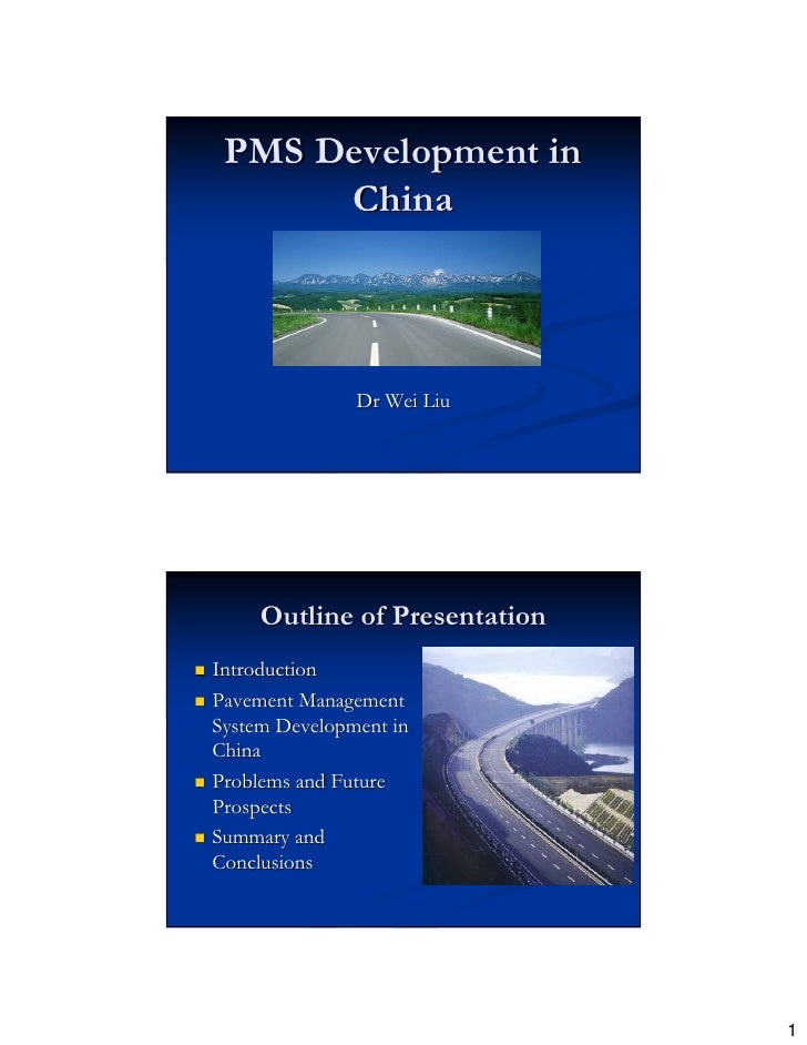 PMS Development in       China                   Dr Wei Liu          Outline of Presentation Introduction Pavement Managem...