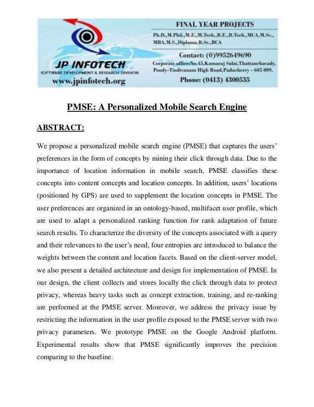PMSE: A Personalized Mobile Search Engine ABSTRACT: We propose a personalized mobile search engine (PMSE) that captures th...