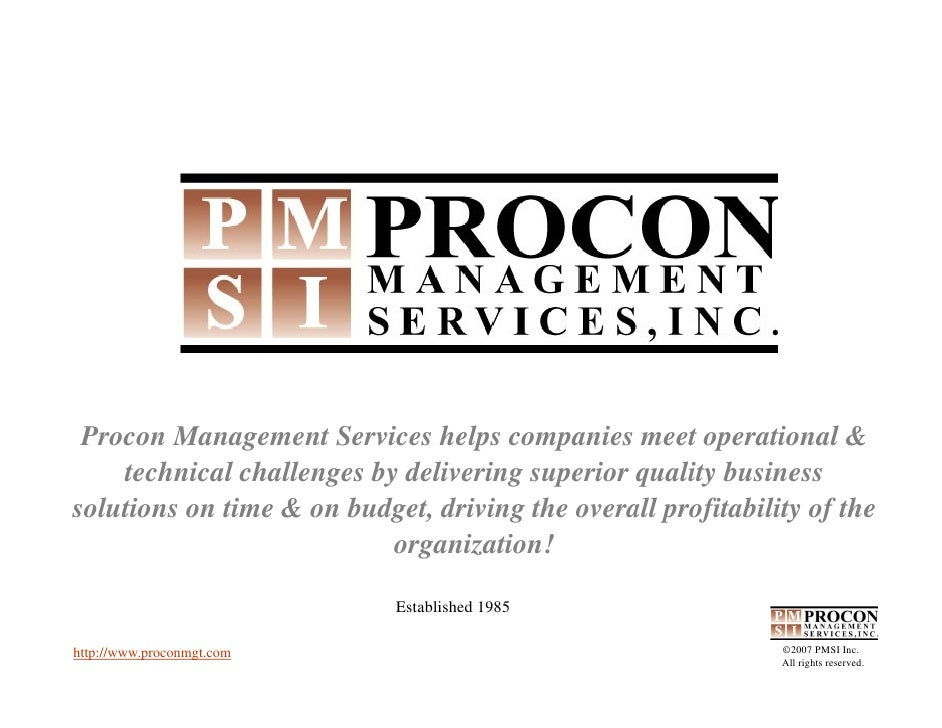 Procon Management Services helps companies meet operational &     technical challenges by delivering superior quality busi...