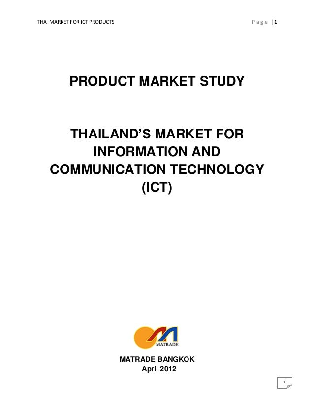 THAI MARKET FOR ICT PRODUCTS                     Page |1           PRODUCT MARKET STUDY      THAILAND'S MARKET FOR        ...