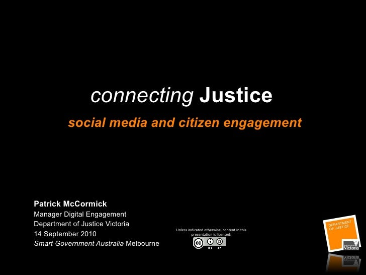 connecting  Justice  social media and citizen engagement Patrick McCormick Manager Digital Engagement Department of Justic...