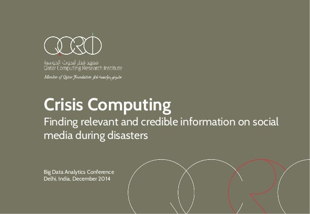 Crisis Computing Finding relevant and credible information on social media during disasters Big Data Analytics Conference ...