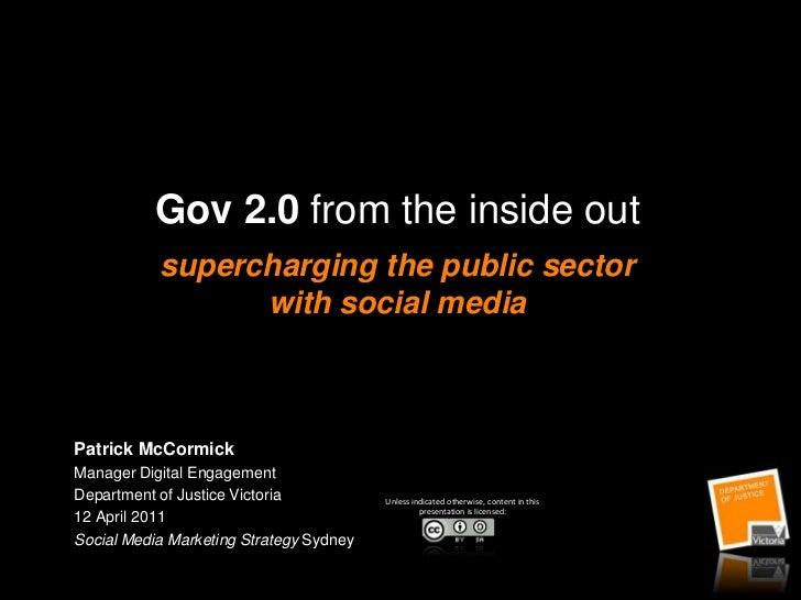 Gov 2.0 from the inside outsupercharging the public sector with social media<br />Patrick McCormick<br />Manager Digital E...