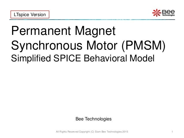 All Rights Reserved Copyright (C) Siam Bee Technologies 2015 1 Permanent Magnet Synchronous Motor (PMSM) Simplified SPICE ...