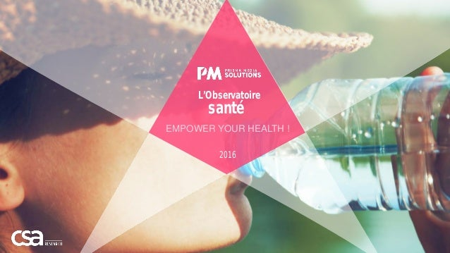 1 2016 L'Observatoire santé EMPOWER YOUR HEALTH !