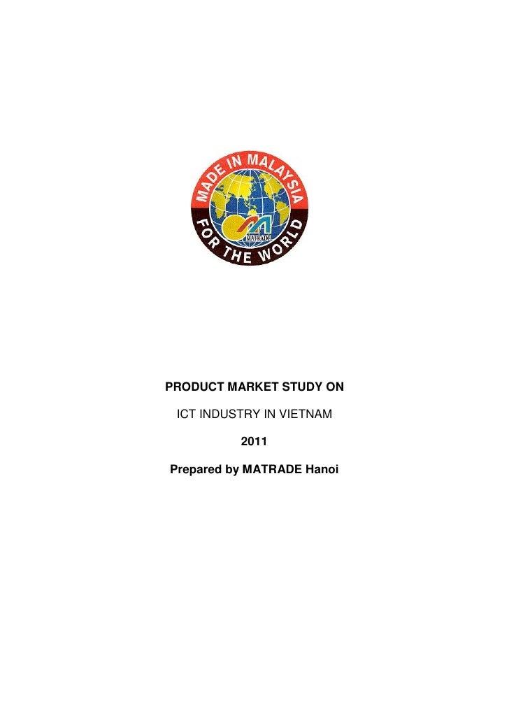 PRODUCT MARKET STUDY ON ICT INDUSTRY IN VIETNAM          2011Prepared by MATRADE Hanoi
