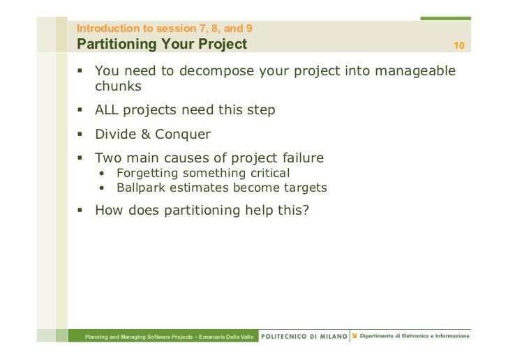 Introduction to session 7, 8, and 9Partitioning Your Project                                         10§ You need to dec...