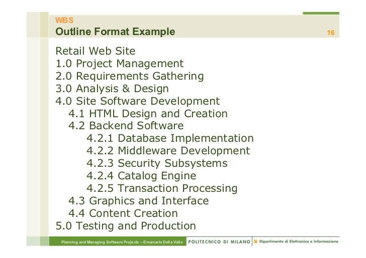 WBSOutline Format Example                                            16Retail Web Site1.0 Project Management2.0 Requiremen...