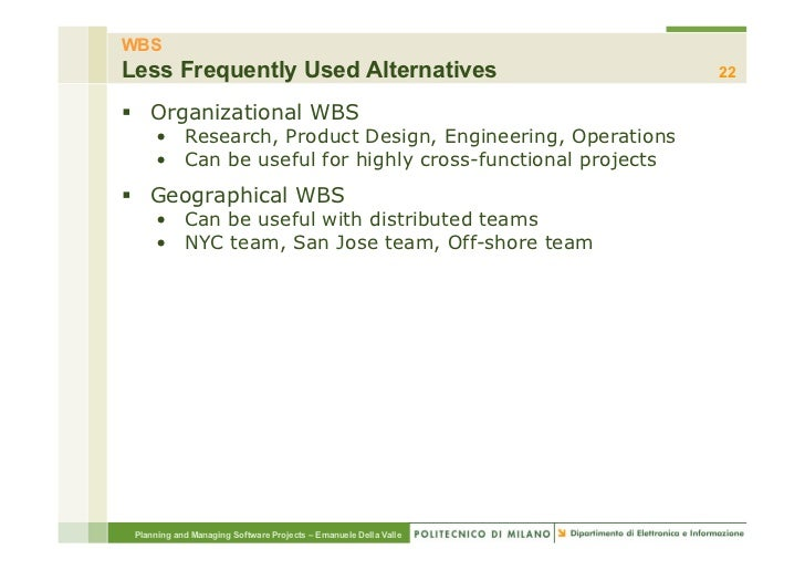 WBSLess Frequently Used Alternatives                                 22§ Organizational WBS     • Research, Product Des...