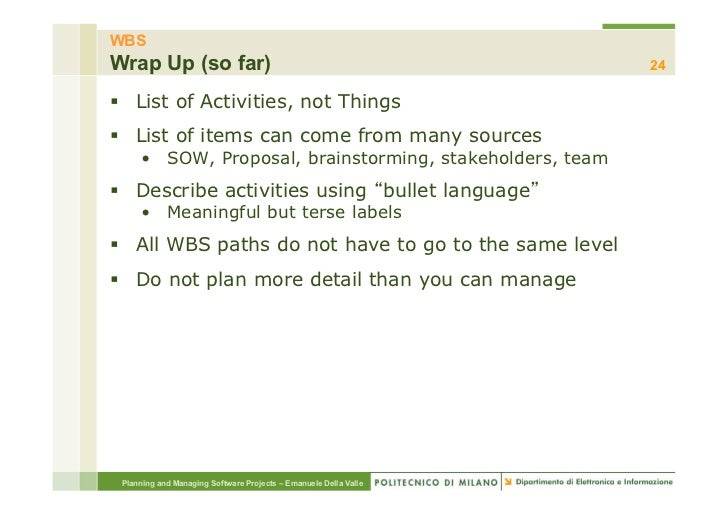 WBSWrap Up (so far)                                                  24§ List of Activities, not Things§ List of items...