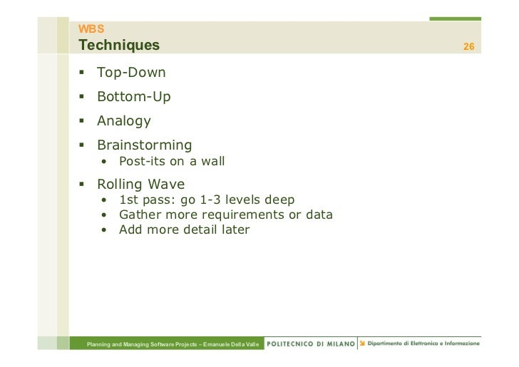WBSTechniques                                                        26§ Top-Down§ Bottom-Up§ Analogy§ Brainstormi...
