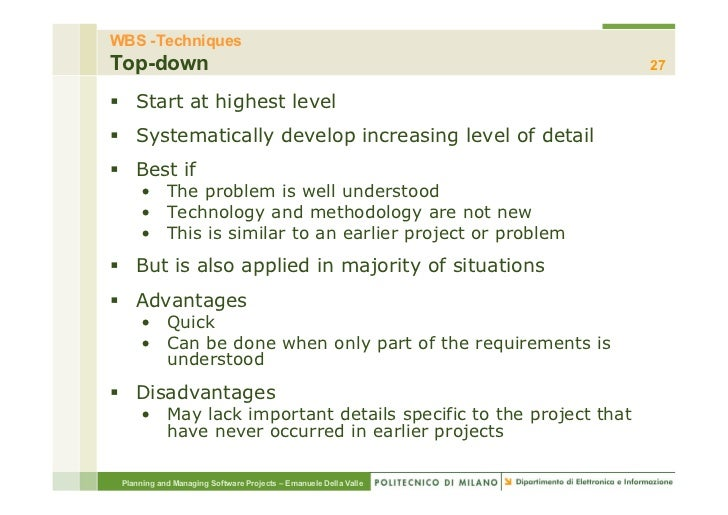 WBS -TechniquesTop-down                                                          27§ Start at highest level§ Systemati...