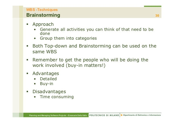 WBS -TechniquesBrainstorming                                                      30§ Approach     • Generate all activ...