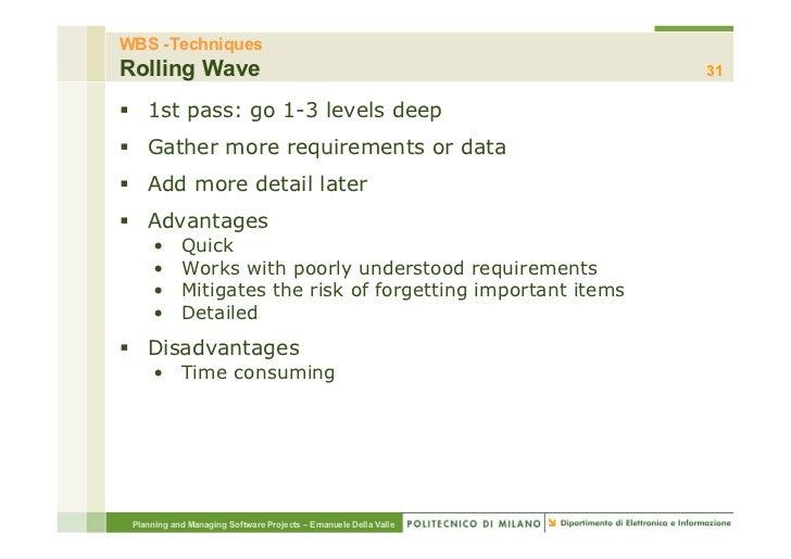 WBS -TechniquesRolling Wave                                                      31§ 1st pass: go 1-3 levels deep§ Gat...