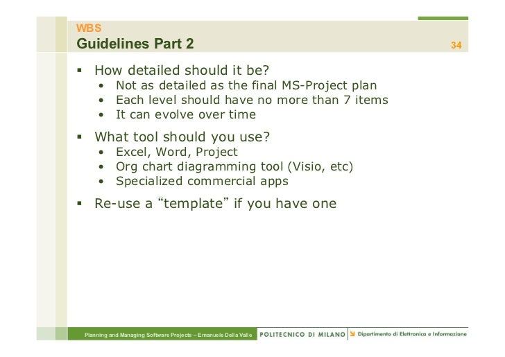 WBSGuidelines Part 2                                                 34§ How detailed should it be?     • Not as detail...