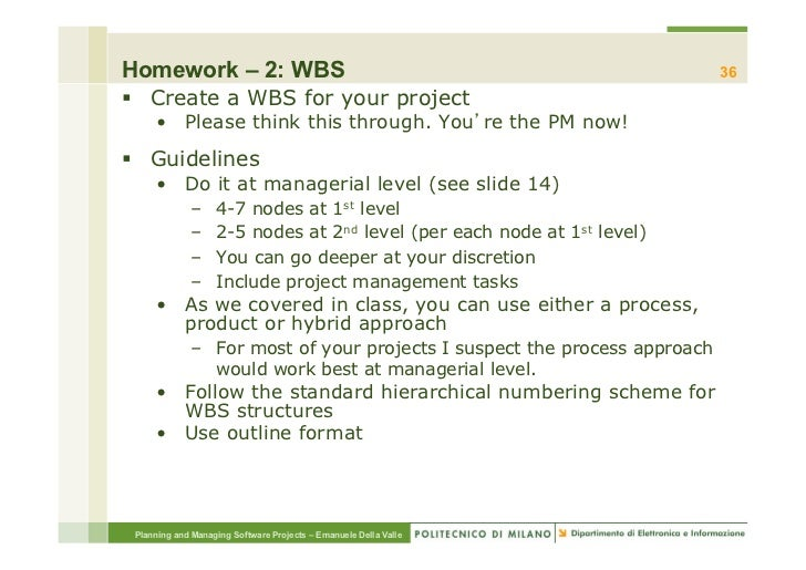 Homework – 2: WBS                                                          36§ Create a WBS for your project     • Plea...