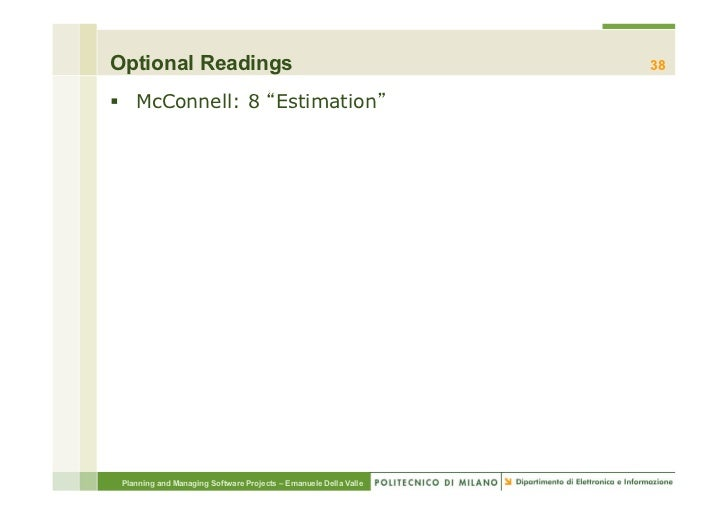 Optional Readings                                                 38§ McConnell: 8 Estimation Planning and Managing Soft...