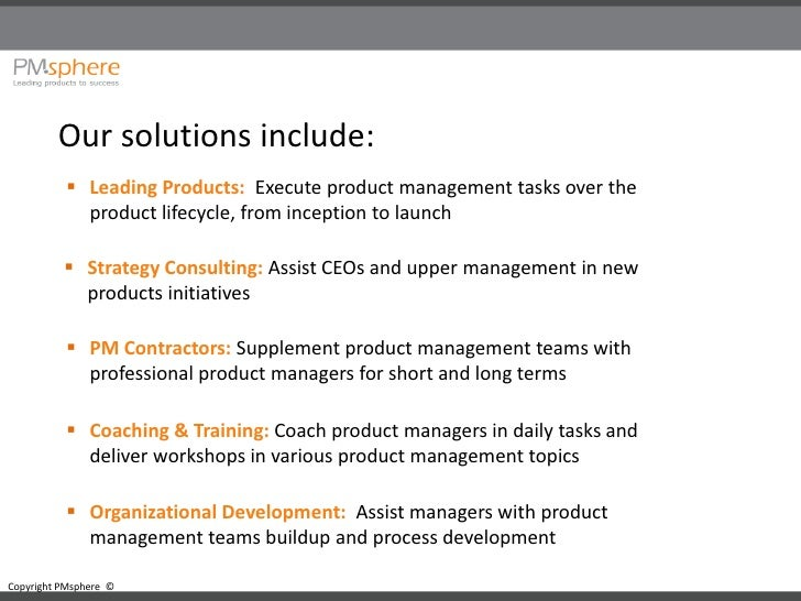 Our solutions include:            Leading Products: Execute product management tasks over the             product lifecyc...