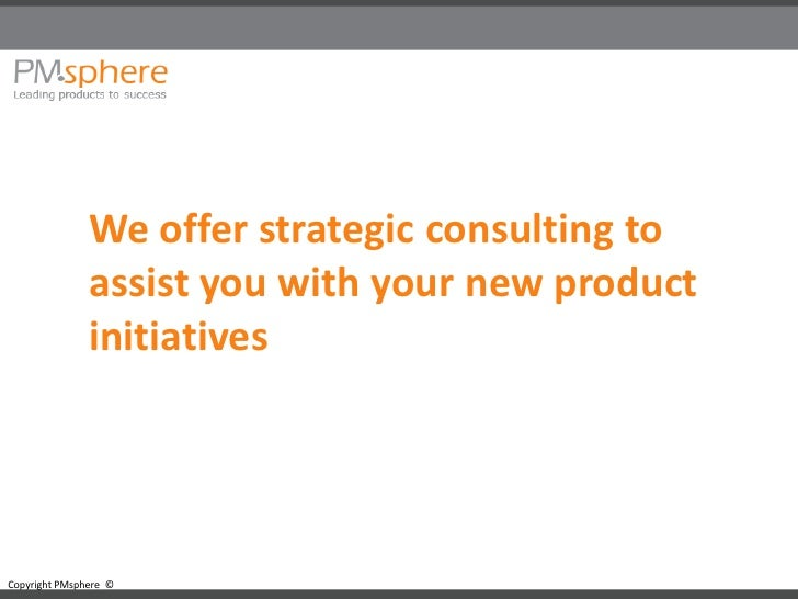We offer strategic consulting to                assist you with your new product                initiatives     Copyright ...