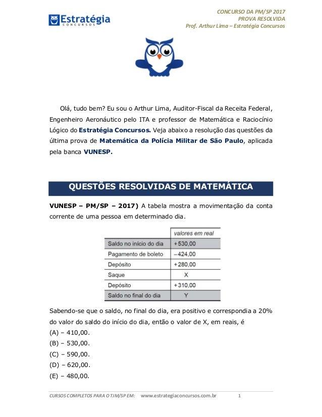 CONCURSO DA PM/SP 2017 PROVA RESOLVIDA Prof. Arthur Lima – Estratégia Concursos CURSOS COMPLETOS PARA O TJM/SP EM: www.est...