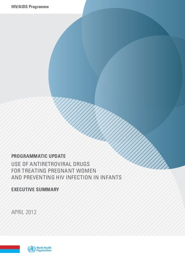 hiv/aids ProgrammeProgrammatic updateUse of Antiretroviral Drugsfor Treating Pregnant Womenand Preventing HIV Infection in...