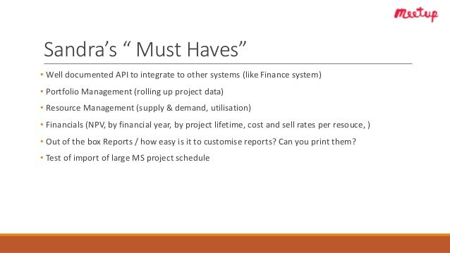 """Sandra's """" Must Haves"""" • Well documented API to integrate to other systems (like Finance system) • Portfolio Management (r..."""