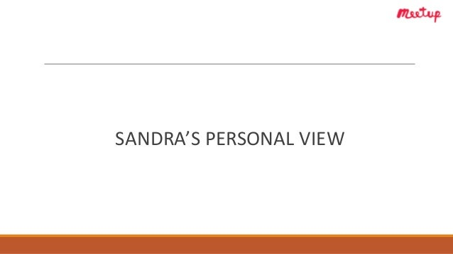 SANDRA'S PERSONAL VIEW