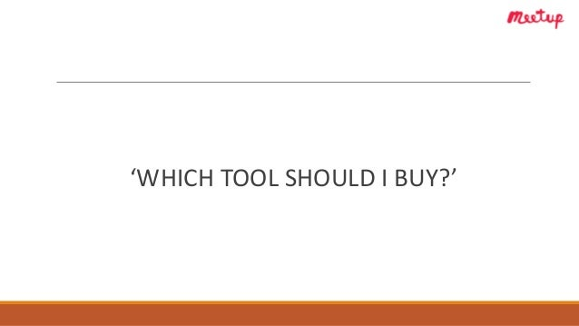 'WHICH TOOL SHOULD I BUY?'