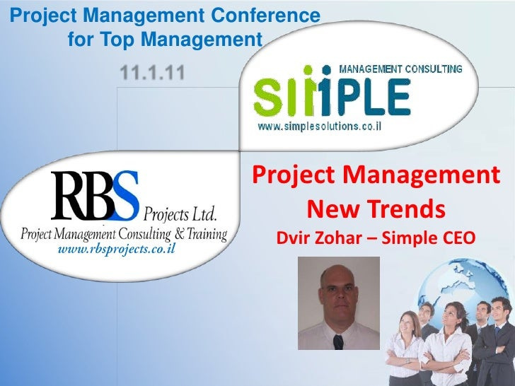 Project Management Conference for Top Management<br />11.1.11<br />Project Management  New Trends<br />Dvir Zohar – Simple...