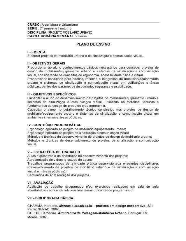 CURSO: Arquitetura e Urbanismo  SÉRIE: 3º semestre | noturno  DISCIPLINA: PROJETO MOBILIÁRIO URBANO  CARGA HORÁRIA SEMANAL...
