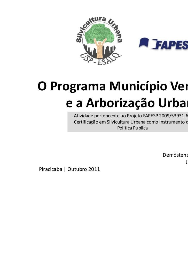 O Programa Município VerdeAzul    e a Arborização Urbana              Atividade pertencente ao Projeto FAPESP 2009/53931-6...