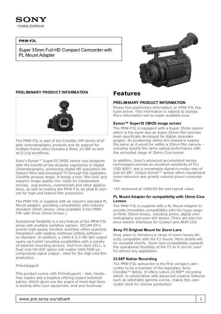 PMW-F3L Super 35mm Full-HD Compact Camcorder with PL Mount AdapterPRELIMINARY PRODUCT INFORMATION                         ...