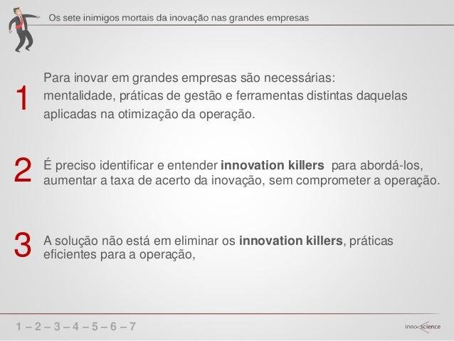 1 – 2 – 3 – 4 – 5 – 6 – 7 nem aplicar as ferramentas de startups, já que essas apresentam contexto bastante distinto das g...