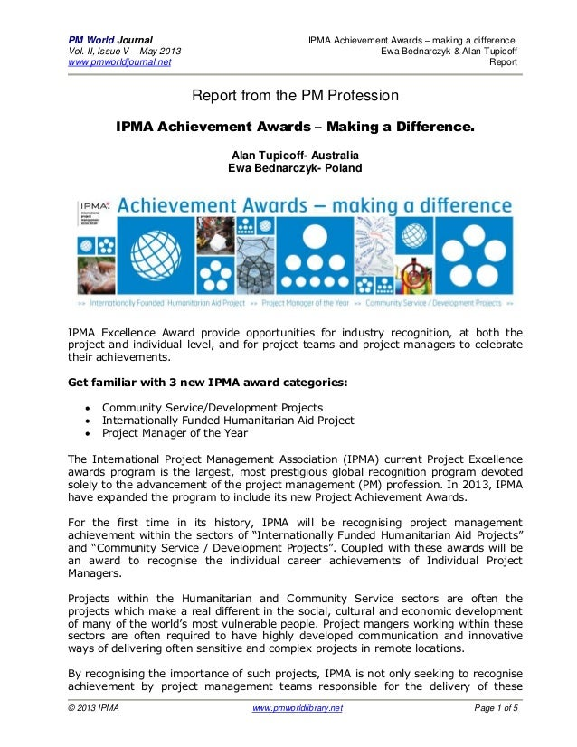 PM World Journal IPMA Achievement Awards – making a difference.Vol. II, Issue V – May 2013 Ewa Bednarczyk & Alan Tupicoffw...