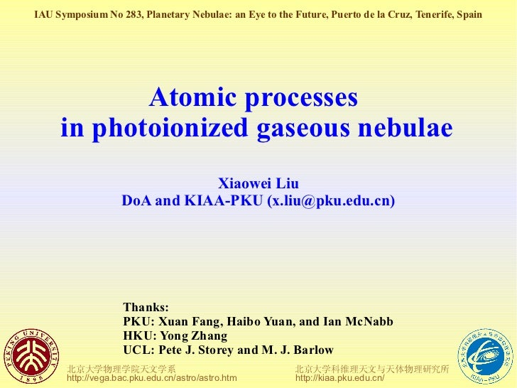 IAU Symposium No 283, Planetary Nebulae: an Eye to the Future, Puerto de la Cruz, Tenerife, Spain            Atomic proces...
