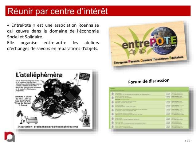 Réunir par centre d'intérêt « EntrePote » est une association Roannaise qui œuvre dans le domaine de l'économie Social et ...